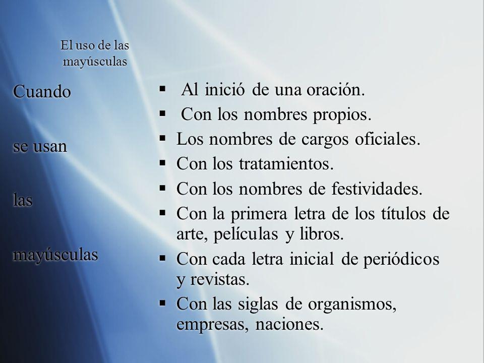 El uso de las mayúsculas Horacio Quiroga El Rey subió… Sra., Uds., Lic.