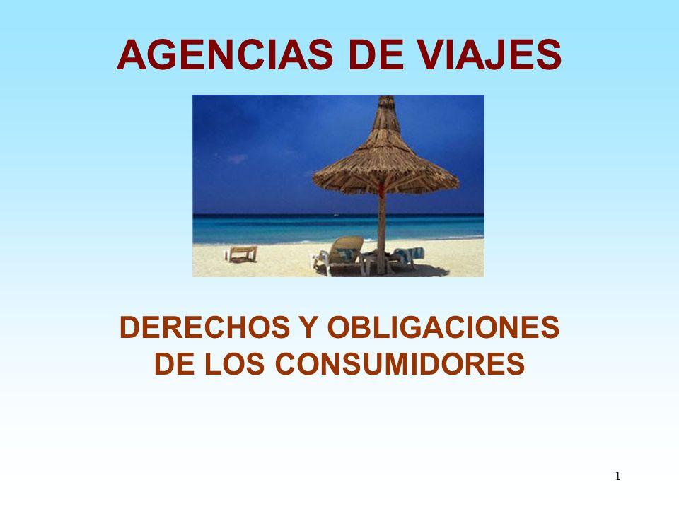 1 AGENCIAS DE VIAJES DERECHOS Y OBLIGACIONES DE LOS CONSUMIDORES