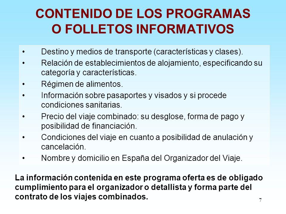 7 CONTENIDO DE LOS PROGRAMAS O FOLLETOS INFORMATIVOS Destino y medios de transporte (características y clases). Relación de establecimientos de alojam