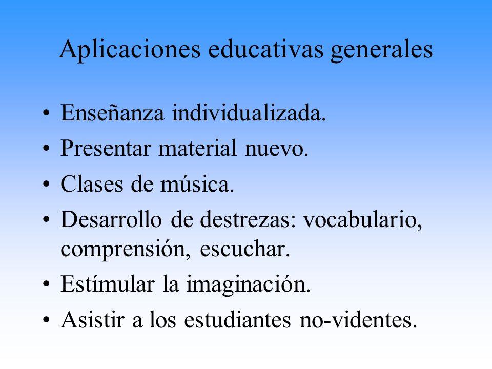 Aplicaciones educativas generales Enseñanza individualizada. Presentar material nuevo. Clases de música. Desarrollo de destrezas: vocabulario, compren