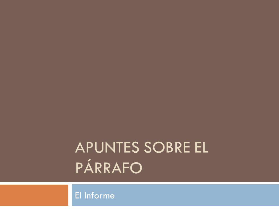 APUNTES SOBRE EL PÁRRAFO El Informe