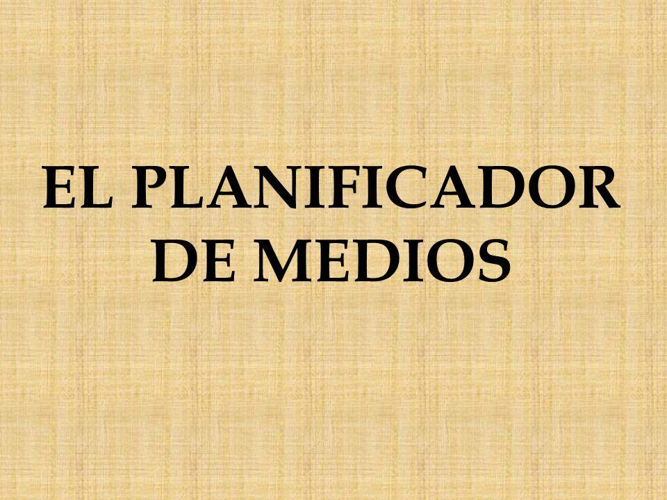 EL PLANIFICADOR DE MEDIOS