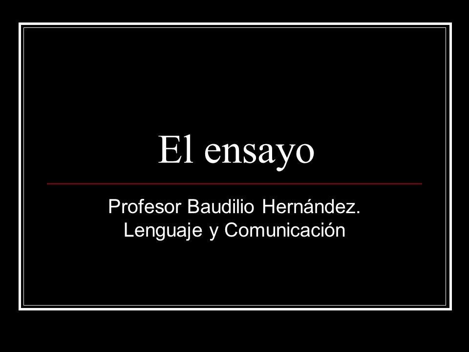 El ensayo Profesor Baudilio Hernández. Lenguaje y Comunicación
