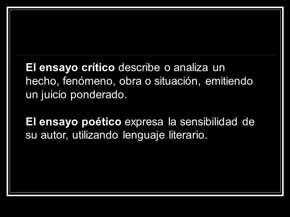 Características del ensayo Es subjetivo, dado que corresponde a un punto de vista de un autor.