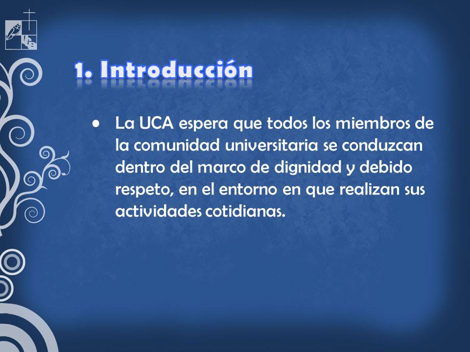 La UCA espera que todos los miembros de la comunidad universitaria se conduzcan dentro del marco de dignidad y debido respeto, en el entorno en que re