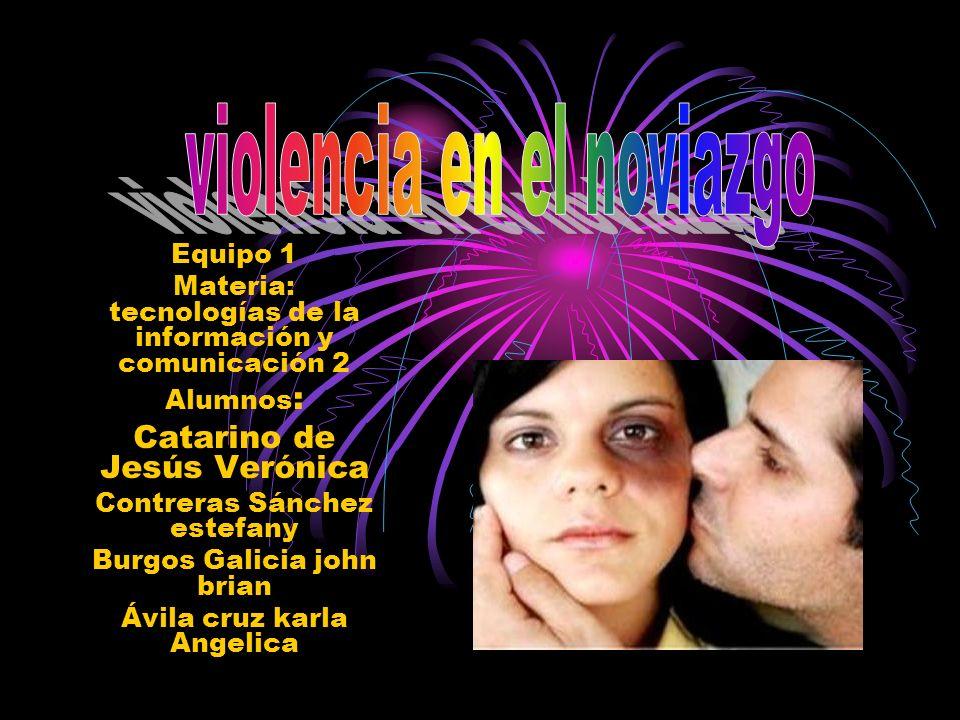 Equipo 1 Materia: tecnologías de la información y comunicación 2 Alumnos : Catarino de Jesús Verónica Contreras Sánchez estefany Burgos Galicia john b