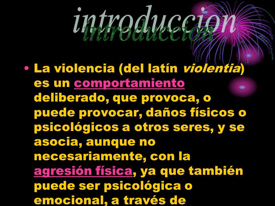 La violencia (del latín violentia) es un comportamiento deliberado, que provoca, o puede provocar, daños físicos o psicológicos a otros seres, y se as