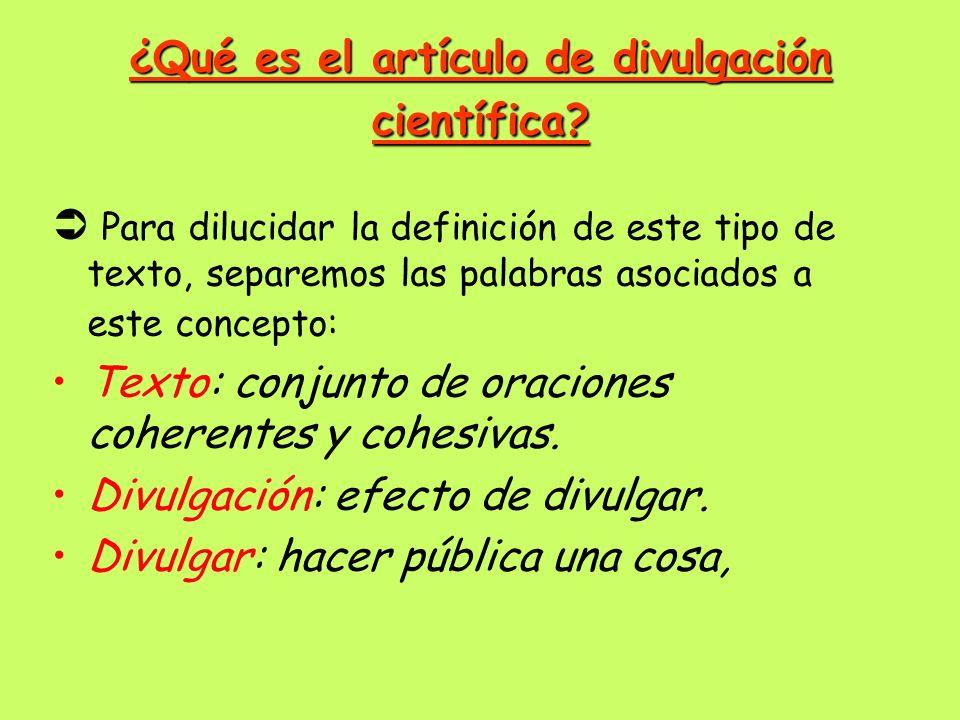 ¿Qué es el artículo de divulgación científica? Para dilucidar la definición de este tipo de texto, separemos las palabras asociados a este concepto: T