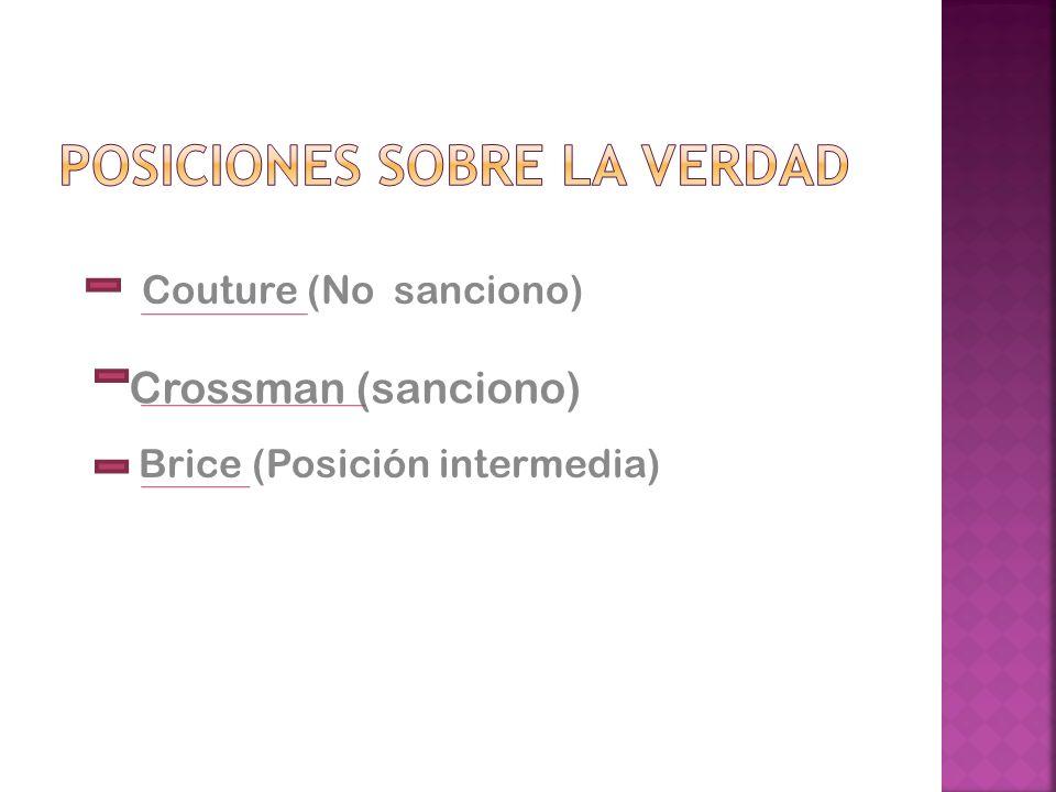 Couture (No sanciono) Crossman (sanciono) Brice (Posición intermedia)