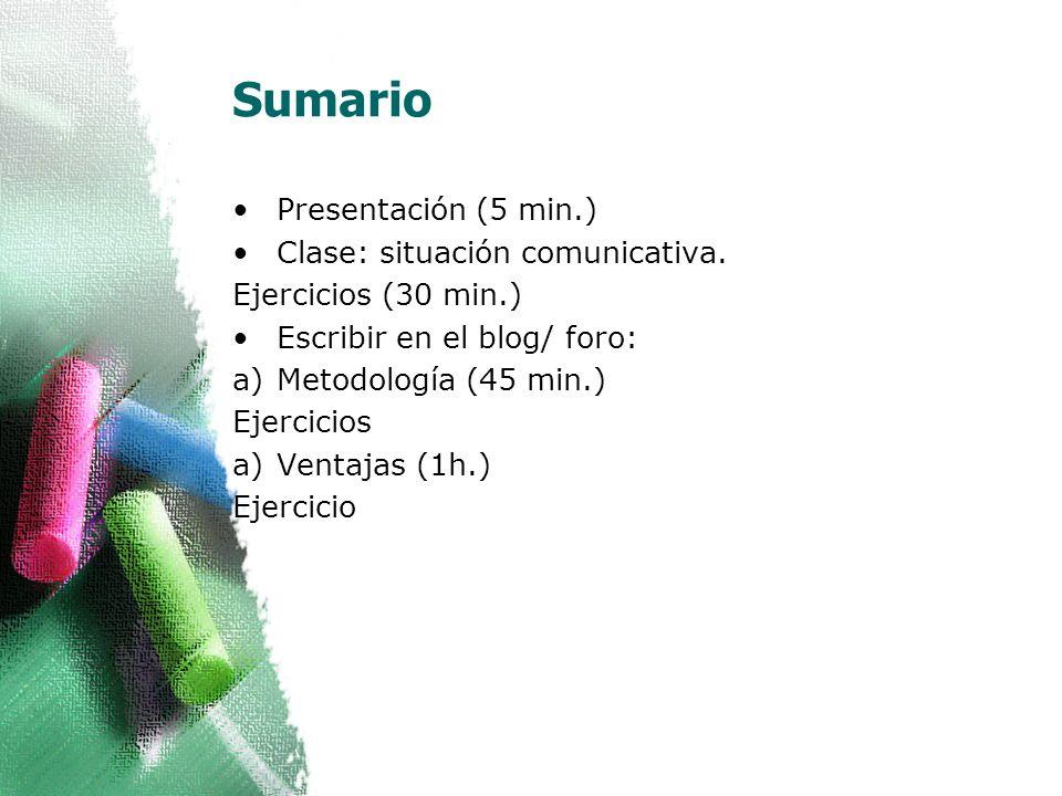 Sumario Presentación (5 min.) Clase: situación comunicativa.