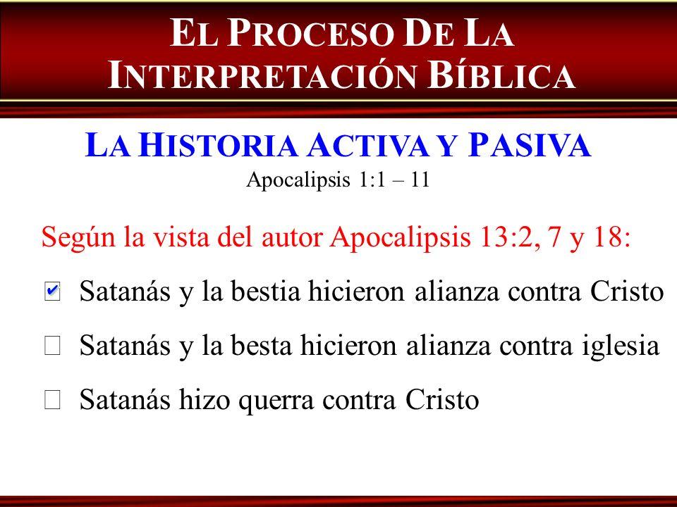 Según la vista del autor Apocalipsis 13:2, 7 y 18: Satanás y la bestia hicieron alianza contra Cristo Satanás y la besta hicieron alianza contra igles