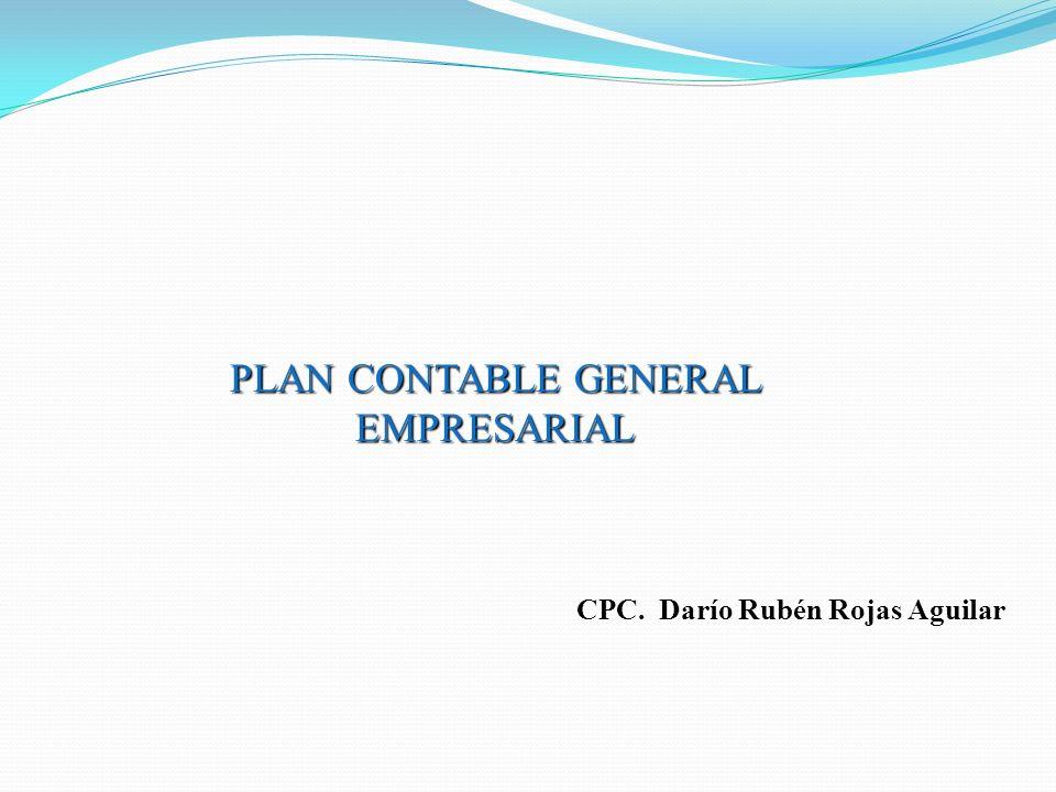 CPC. Darío Rubén Rojas Aguilar PLAN CONTABLE GENERAL EMPRESARIAL