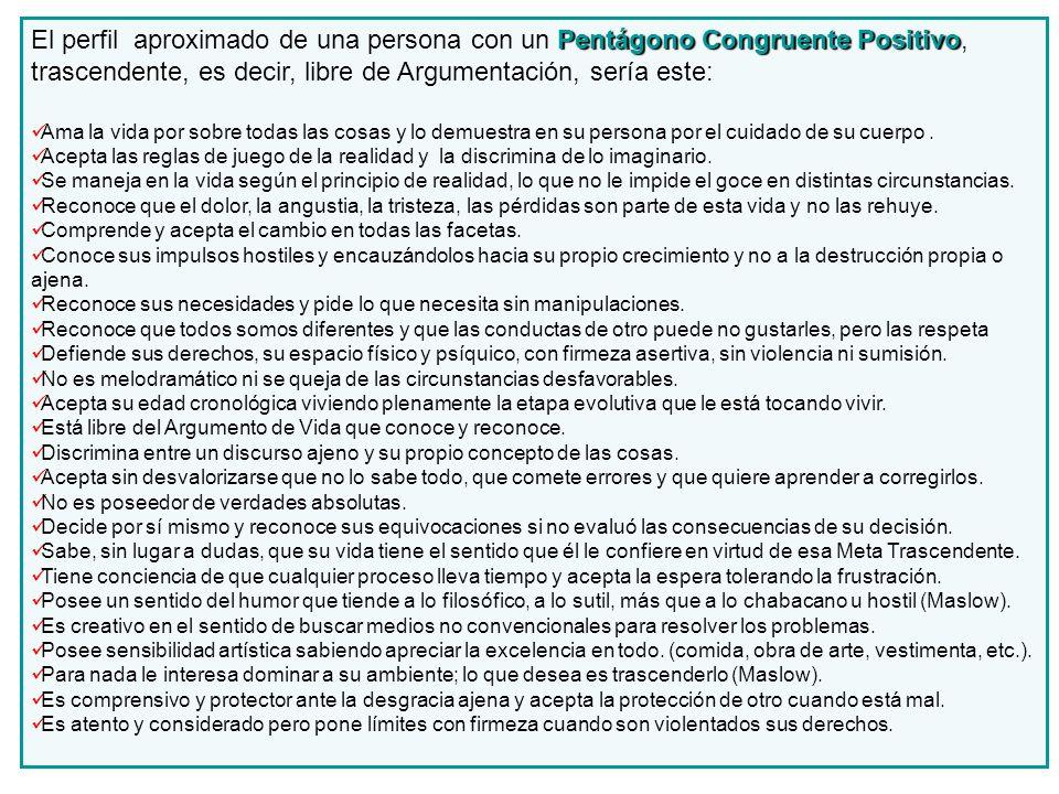 Pentágono Congruente Positivo trascendente El perfil aproximado de una persona con un Pentágono Congruente Positivo, trascendente, es decir, libre de