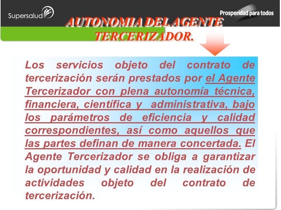 AUTONOMIA DEL AGENTE TERCERIZADOR.