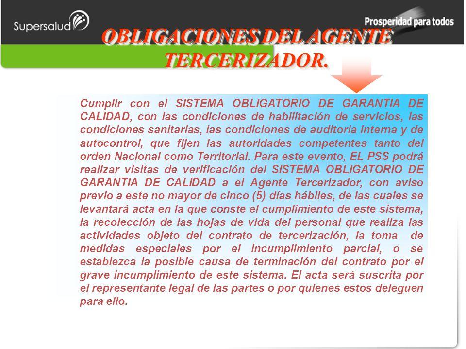 OBLIGACIONES DEL AGENTE TERCERIZADOR.