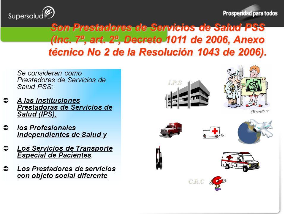 Son Prestadores de Servicios de Salud PSS (Inc. 7º, art.