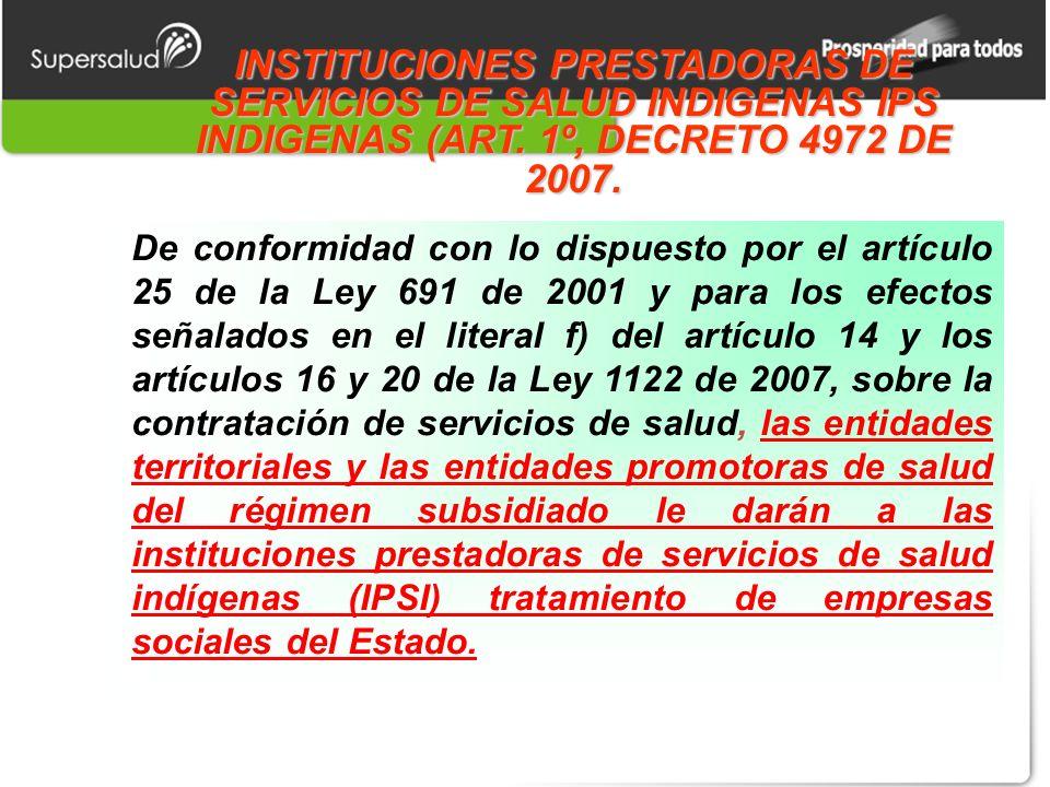 INSTITUCIONES PRESTADORAS DE SERVICIOS DE SALUD INDIGENAS IPS INDIGENAS (ART.