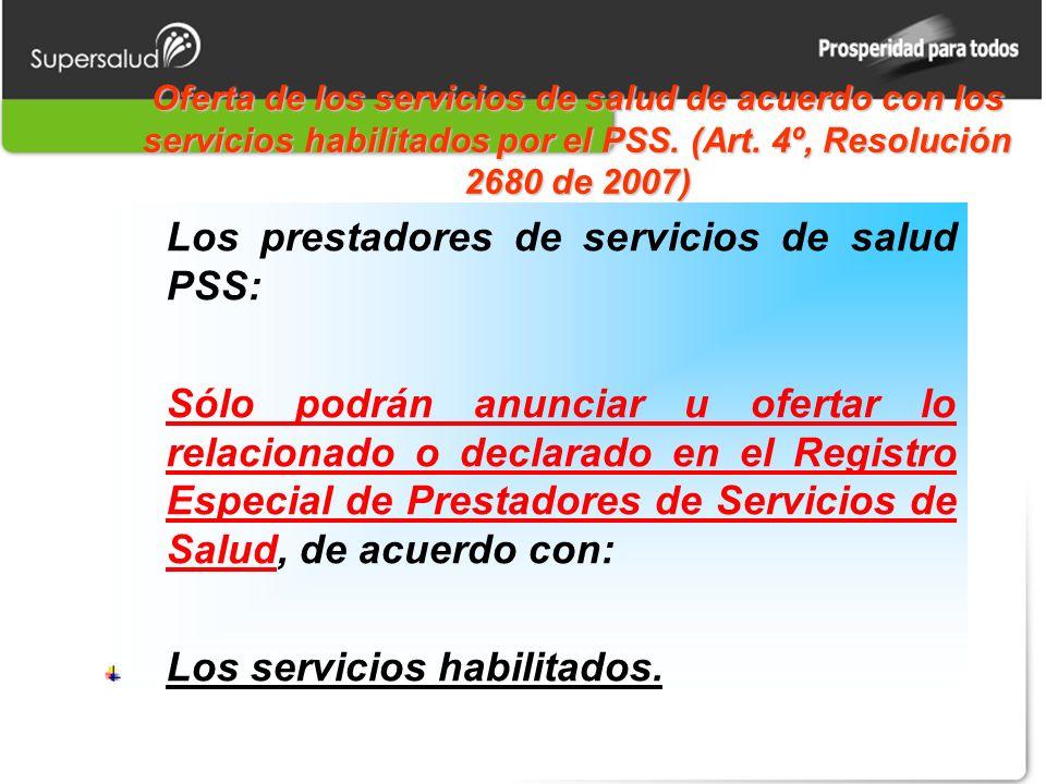 Oferta de los servicios de salud de acuerdo con los servicios habilitados por el PSS.