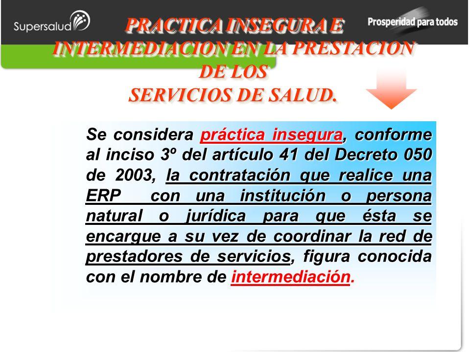 PRACTICA INSEGURA E INTERMEDIACION EN LA PRESTACION DE LOS SERVICIOS DE SALUD.