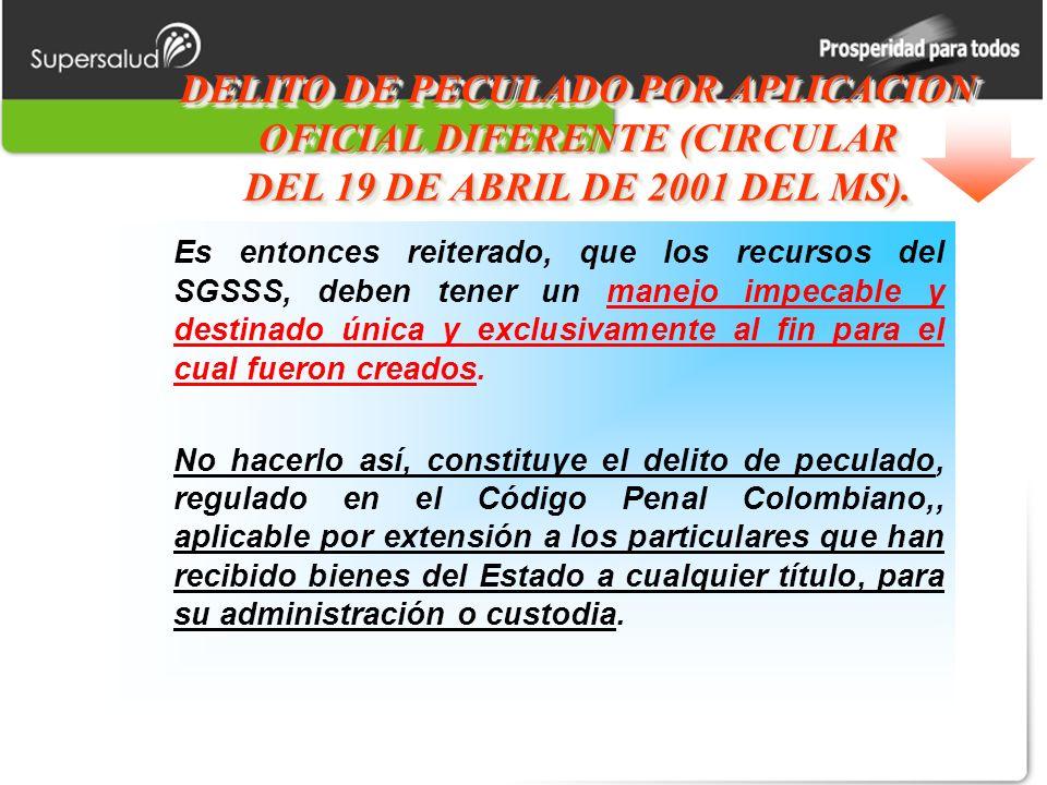 DELITO DE PECULADO POR APLICACION OFICIAL DIFERENTE (CIRCULAR DEL 19 DE ABRIL DE 2001 DEL MS).