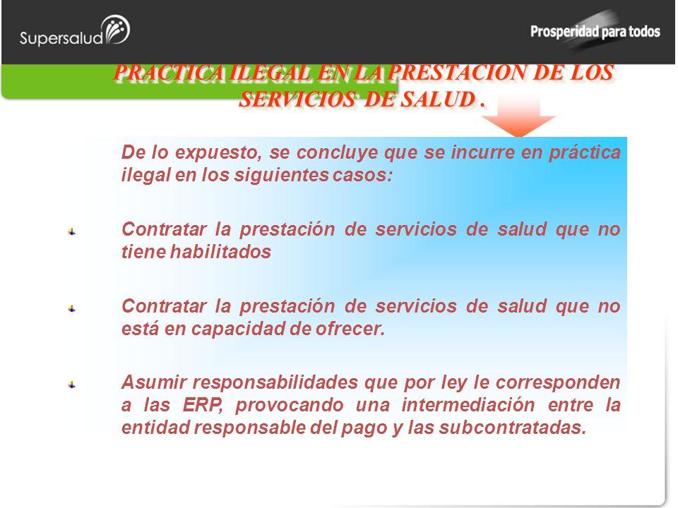 PRACTICA ILEGAL EN LA PRESTACION DE LOS SERVICIOS DE SALUD.