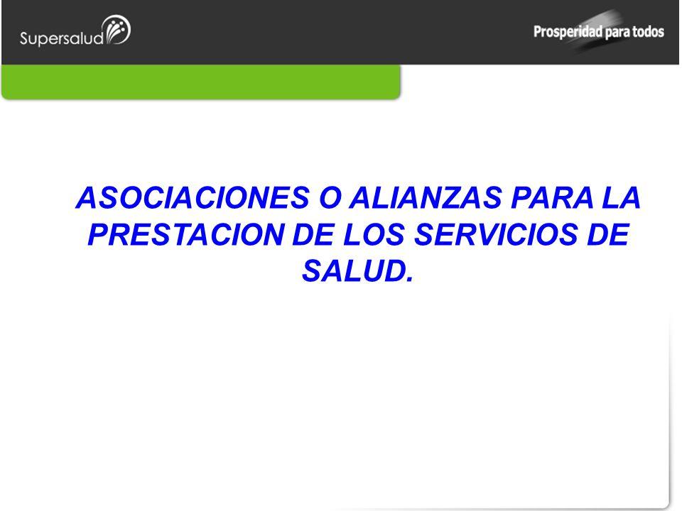 ASOCIACIONES O ALIANZAS PARA LA PRESTACION DE LOS SERVICIOS DE SALUD.