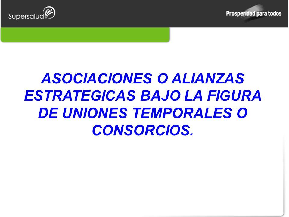 ASOCIACIONES O ALIANZAS ESTRATEGICAS BAJO LA FIGURA DE UNIONES TEMPORALES O CONSORCIOS.