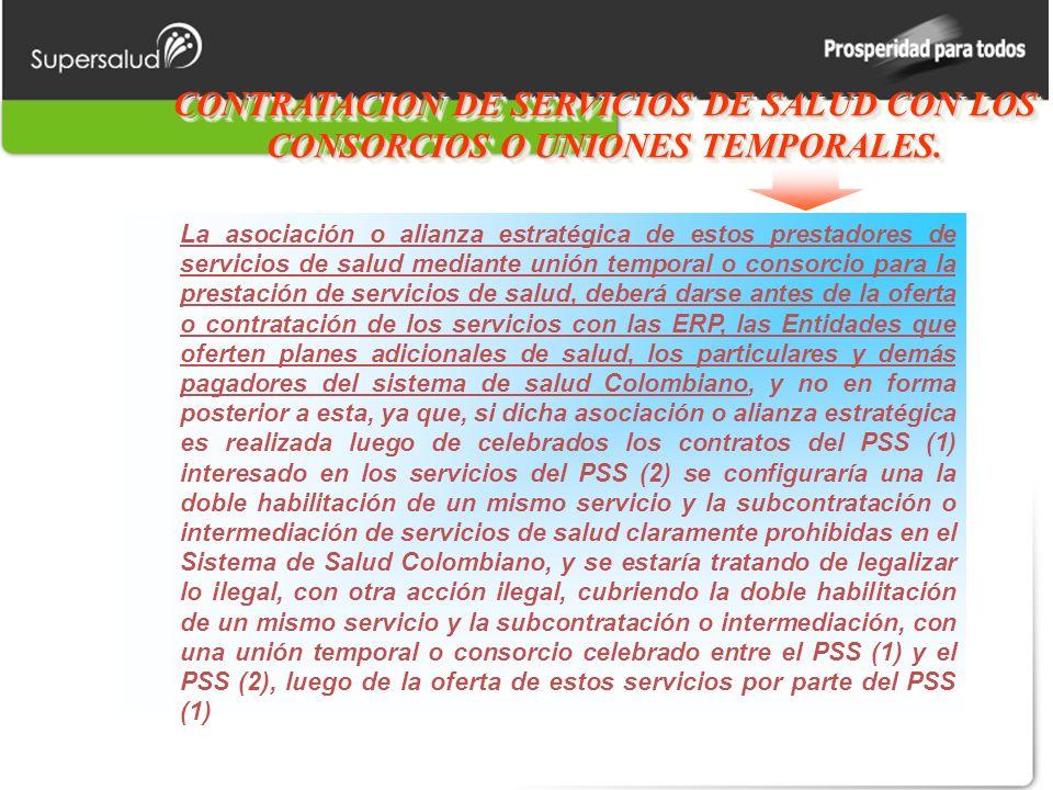 CONTRATACION DE SERVICIOS DE SALUD CON LOS CONSORCIOS O UNIONES TEMPORALES.