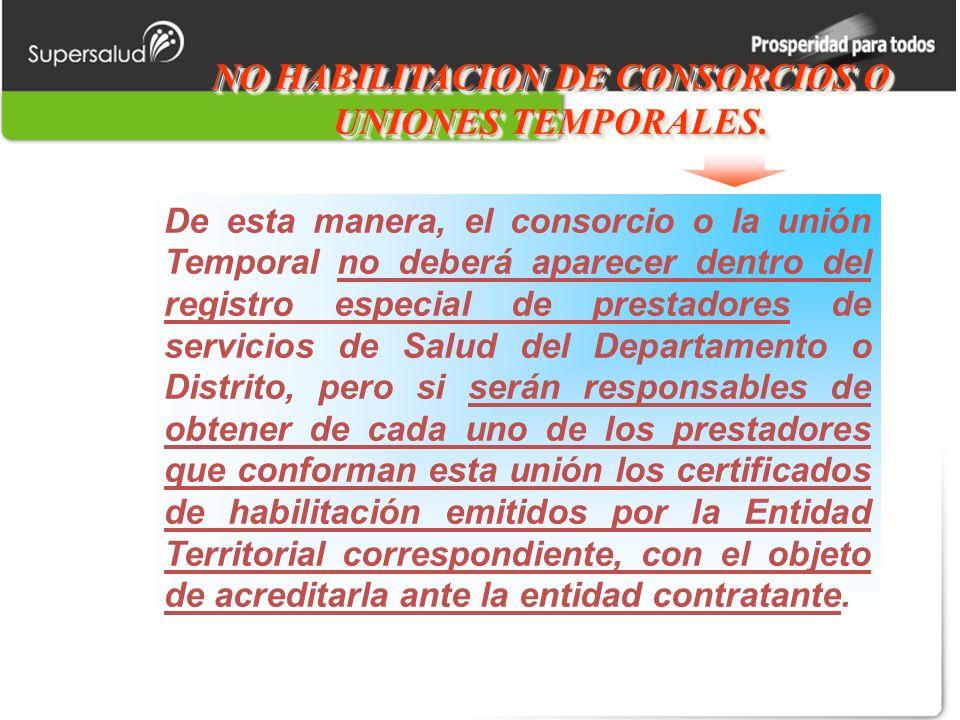 NO HABILITACION DE CONSORCIOS O UNIONES TEMPORALES.