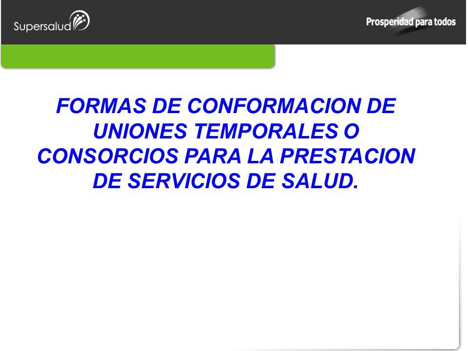FORMAS DE CONFORMACION DE UNIONES TEMPORALES O CONSORCIOS PARA LA PRESTACION DE SERVICIOS DE SALUD.