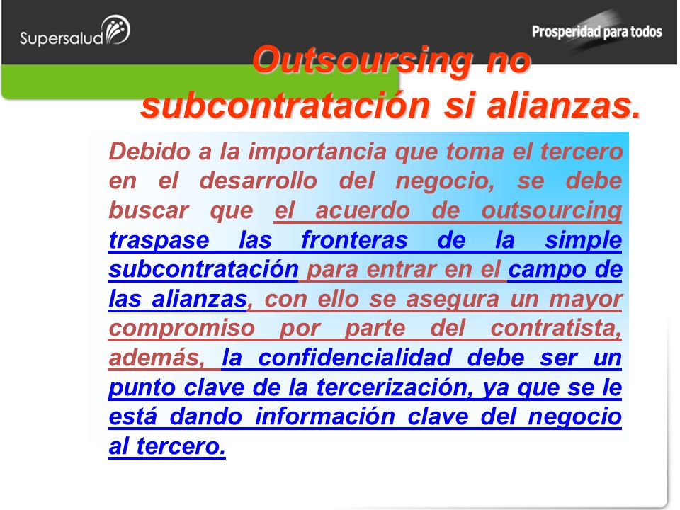 Outsoursing no subcontratación si alianzas.