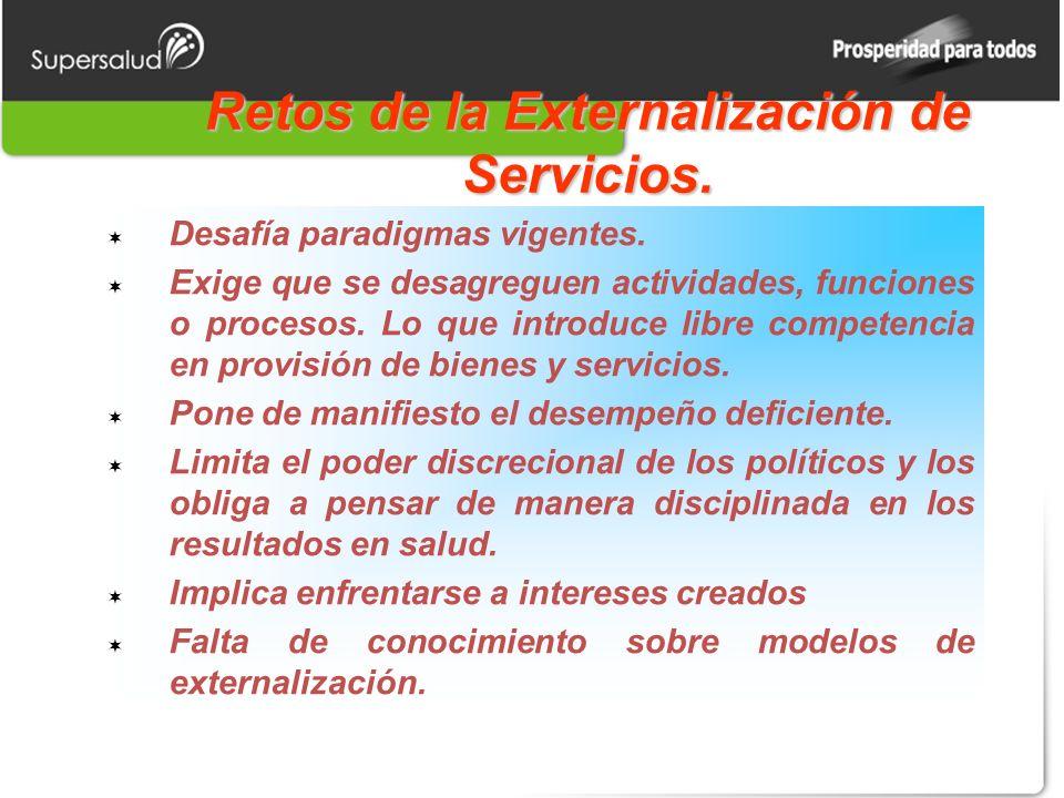 Retos de la Externalización de Servicios. Desafía paradigmas vigentes.