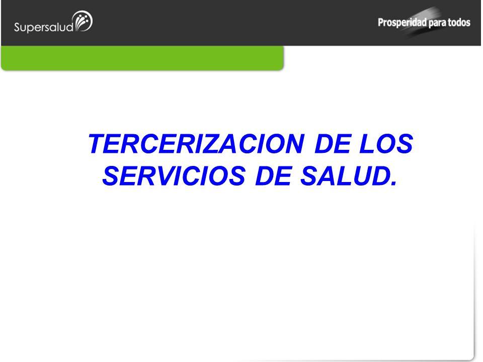 TERCERIZACION DE LOS SERVICIOS DE SALUD.