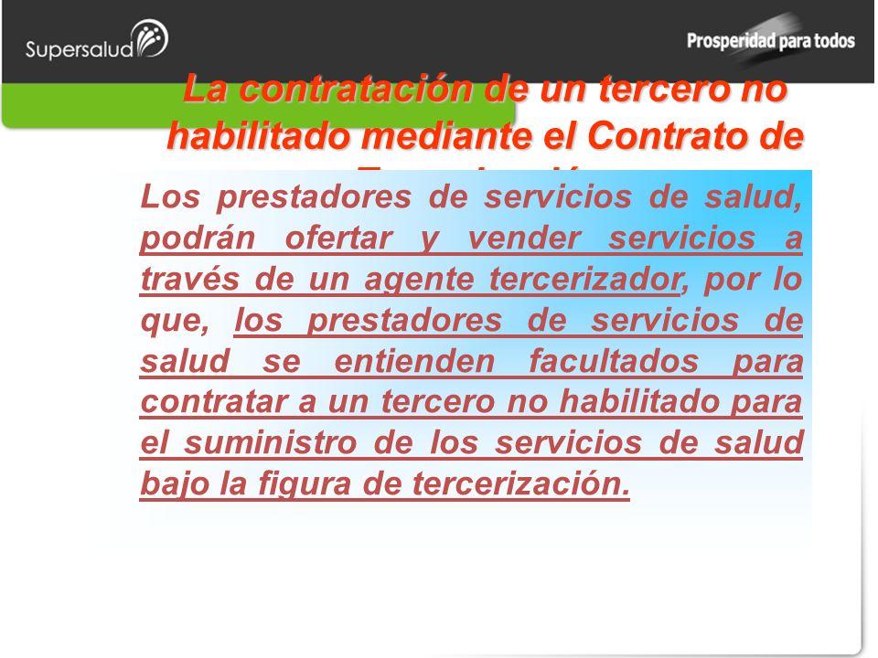 La contratación de un tercero no habilitado mediante el Contrato de Tercerización.