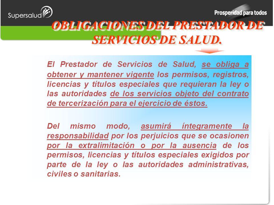 OBLIGACIONES DEL PRESTADOR DE SERVICIOS DE SALUD.
