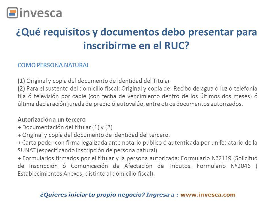 ¿Qué requisitos y documentos debo presentar para inscribirme en el RUC? COMO PERSONA NATURAL (1) Original y copia del documento de identidad del Titul