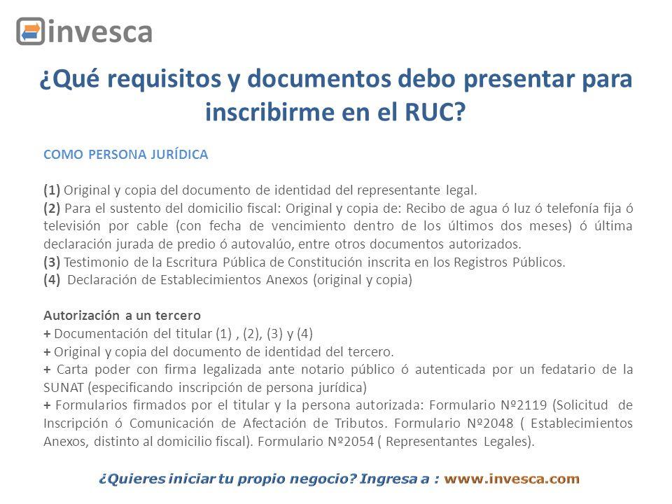 ¿Qué requisitos y documentos debo presentar para inscribirme en el RUC? COMO PERSONA JURÍDICA (1) Original y copia del documento de identidad del repr