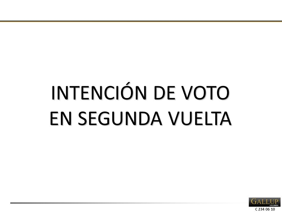 C 234 06 10 INTENCIÓN DE VOTO EN SEGUNDA VUELTA