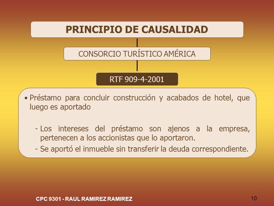 CPC 9301 - RAUL RAMIREZ RAMIREZ 10 PRINCIPIO DE CAUSALIDAD CONSORCIO TURÍSTICO AMÉRICA RTF 909-4-2001 Préstamo para concluir construcción y acabados d
