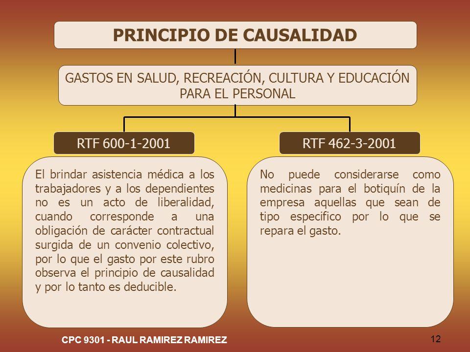 CPC 9301 - RAUL RAMIREZ RAMIREZ 12 PRINCIPIO DE CAUSALIDAD GASTOS EN SALUD, RECREACIÓN, CULTURA Y EDUCACIÓN PARA EL PERSONAL RTF 600-1-2001 El brindar