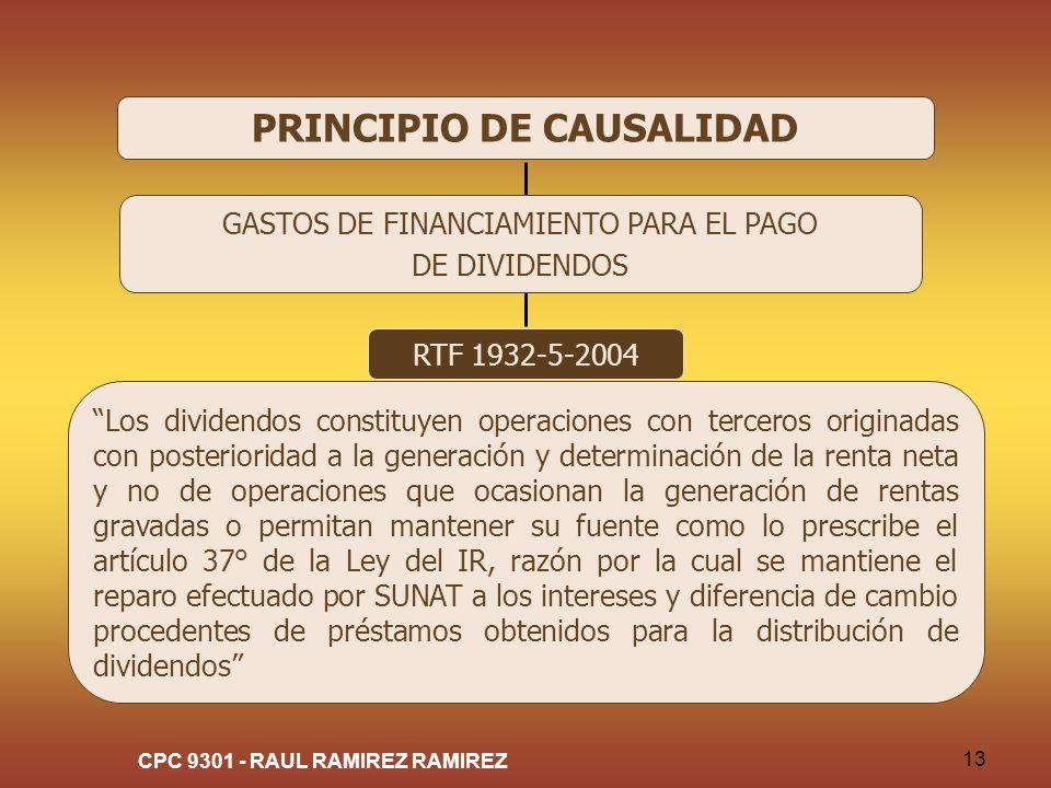 CPC 9301 - RAUL RAMIREZ RAMIREZ 13 PRINCIPIO DE CAUSALIDAD RTF 1932-5-2004 Los dividendos constituyen operaciones con terceros originadas con posterio