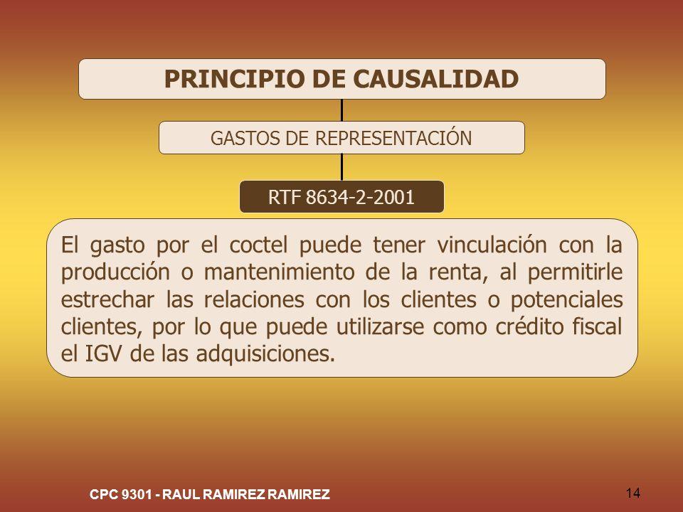 CPC 9301 - RAUL RAMIREZ RAMIREZ 14 PRINCIPIO DE CAUSALIDAD GASTOS DE REPRESENTACIÓN RTF 8634-2-2001 El gasto por el coctel puede tener vinculación con
