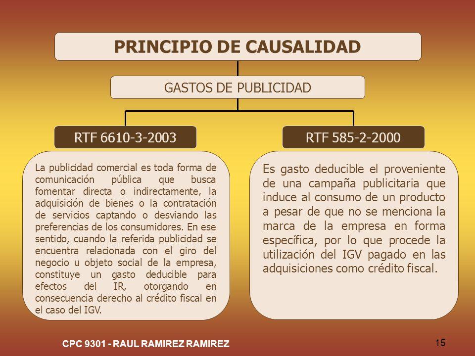 CPC 9301 - RAUL RAMIREZ RAMIREZ 15 PRINCIPIO DE CAUSALIDAD GASTOS DE PUBLICIDAD RTF 6610-3-2003 La publicidad comercial es toda forma de comunicación