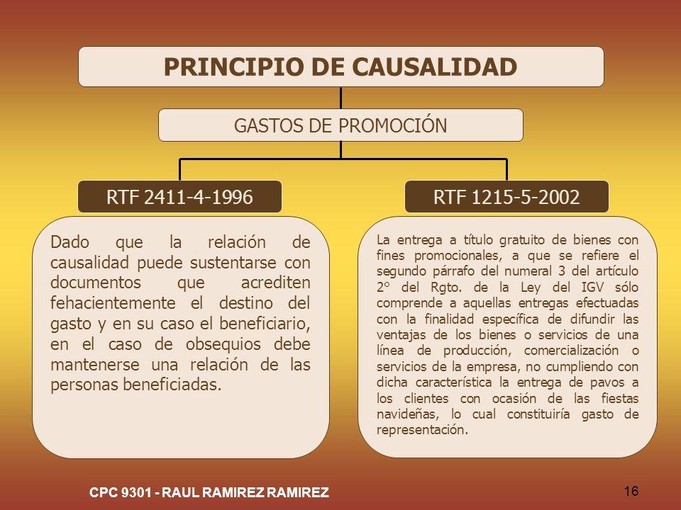 CPC 9301 - RAUL RAMIREZ RAMIREZ 16 PRINCIPIO DE CAUSALIDAD GASTOS DE PROMOCIÓN RTF 2411-4-1996 Dado que la relación de causalidad puede sustentarse co