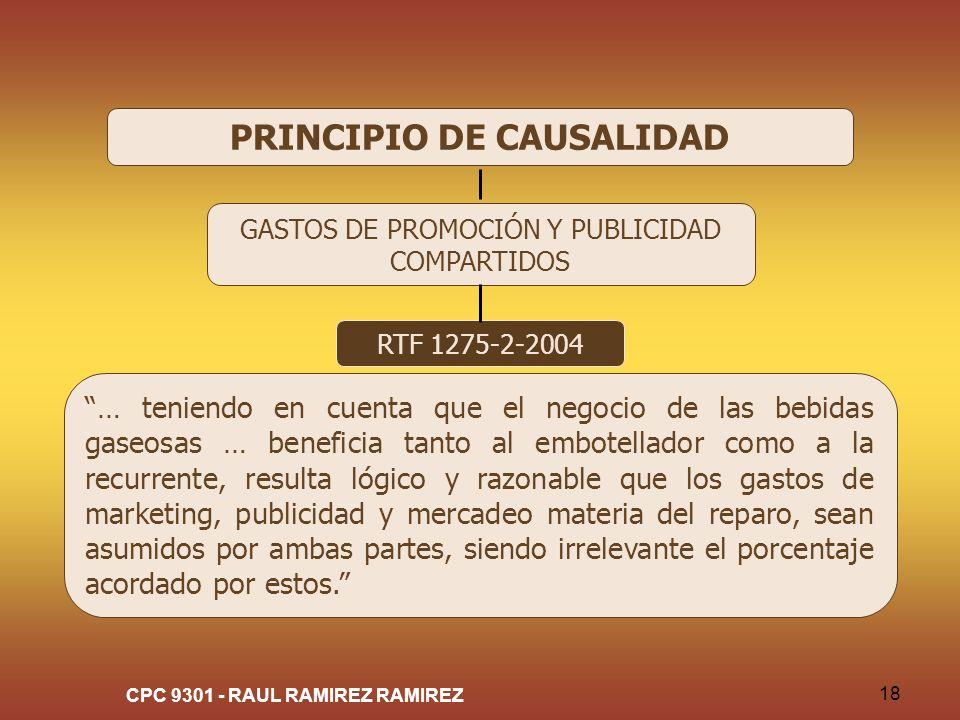 CPC 9301 - RAUL RAMIREZ RAMIREZ 18 PRINCIPIO DE CAUSALIDAD GASTOS DE PROMOCIÓN Y PUBLICIDAD COMPARTIDOS RTF 1275-2-2004 … teniendo en cuenta que el ne