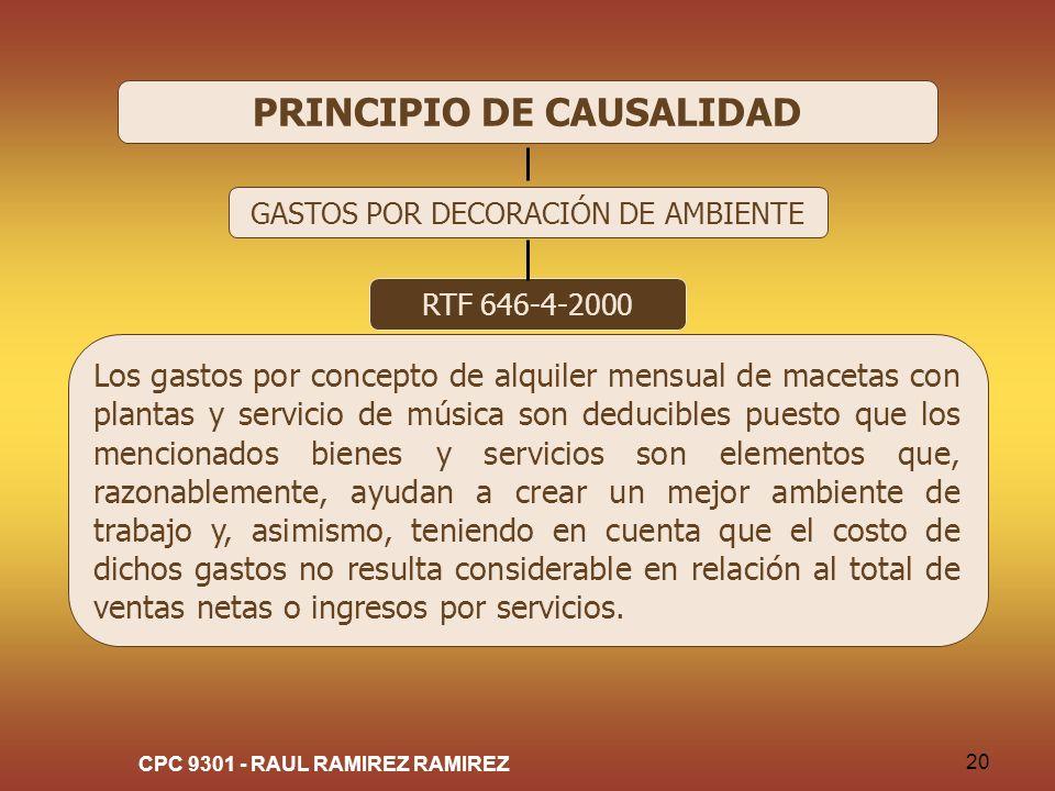 CPC 9301 - RAUL RAMIREZ RAMIREZ 20 PRINCIPIO DE CAUSALIDAD GASTOS POR DECORACIÓN DE AMBIENTE RTF 646-4-2000 Los gastos por concepto de alquiler mensua