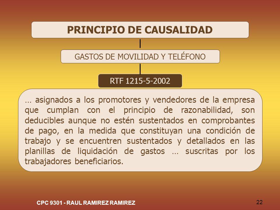 CPC 9301 - RAUL RAMIREZ RAMIREZ 22 PRINCIPIO DE CAUSALIDAD GASTOS DE MOVILIDAD Y TELÉFONO RTF 1215-5-2002 … asignados a los promotores y vendedores de