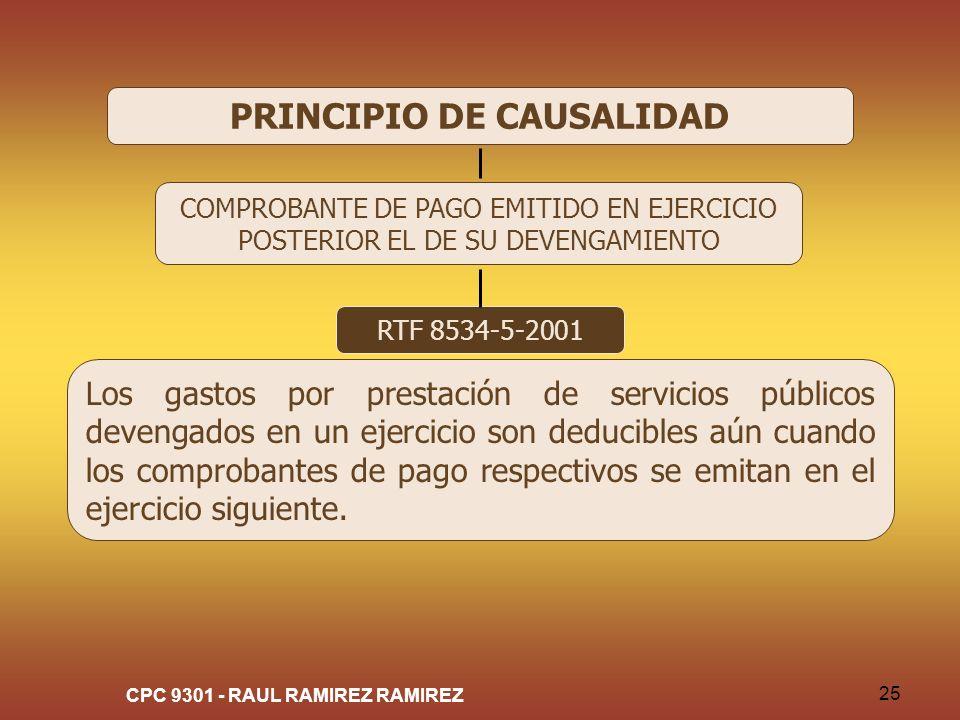 CPC 9301 - RAUL RAMIREZ RAMIREZ 25 PRINCIPIO DE CAUSALIDAD COMPROBANTE DE PAGO EMITIDO EN EJERCICIO POSTERIOR EL DE SU DEVENGAMIENTO RTF 8534-5-2001 L