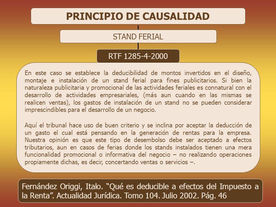 CPC 9301 - RAUL RAMIREZ RAMIREZ 27 PRINCIPIO DE CAUSALIDAD STAND FERIAL RTF 1285-4-2000 En este caso se establece la deducibilidad de montos invertido