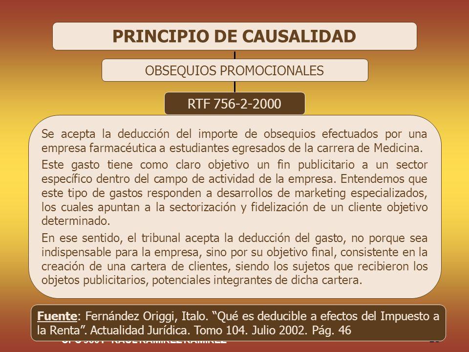 CPC 9301 - RAUL RAMIREZ RAMIREZ 28 PRINCIPIO DE CAUSALIDAD OBSEQUIOS PROMOCIONALES RTF 756-2-2000 Se acepta la deducción del importe de obsequios efec